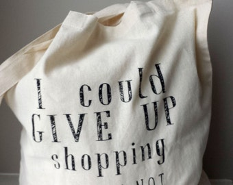 Cotton tote bag - Quote Tote - Give Up Shopping
