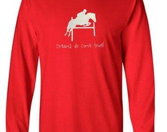 Dreams do come true! Hunter Jumper Horse - LONG SLEEVE T-Shirt - Can Be Personalized with Name