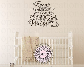 Nursery Wall Decal - Even the Smallest One Can Change the World Bunny Rabbit Vinyl Wall Decal Baby Nursery Wall Quote 22h X 25w CB0021