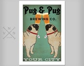 FREE CUSTOM Personalization -- Pug & Pug Brewing Co. Beer  ILLUSTRATION Giclee Print signed