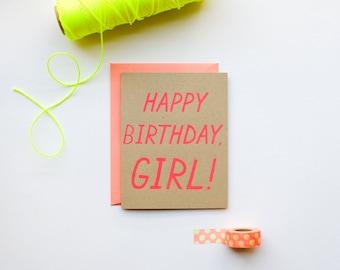 Happy Birthday, Girl! - Birthday - sweet - bff - screen printed - funny - modern - neon - hot pink - girly birthday card