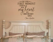 The very first moment I beheld him my heart was irrevocably gone Jane Austen wall decal, bedroom wall decal, wedding marriage quote (W06631)