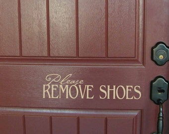Please Remove Shoes decal, remove shoes sign, front door decal, no shoes wall decal, entryway decal, entry way decor, vinyl lettering PC1333