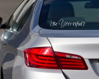 Vinyl car decal Be you tiful car quote decor   D24