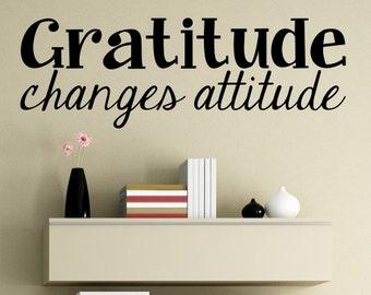Vinyl wall decal Gratitude changes attitude wall decor D77