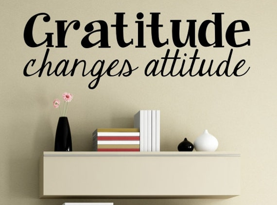 Gratitude Changes Attitude Wall Decals by Raaa100