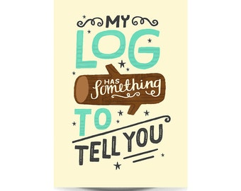 A4 Twin Peaks Art Print - 'My Log Has Something To Tell You' - Typography / Illustration / Hand Lettering / Twin Peaks