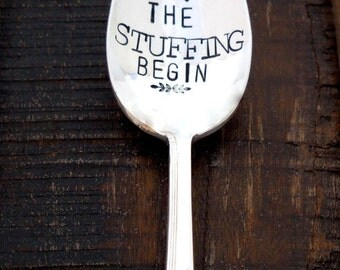 Let the STUFFING BEGIN. Stamped Serving Spoon. Unique Southern Hospitality. Spoons with Quotes. Thanksgiving Day Table. Holiday Tabletop.