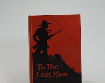 To The Last Man Zane Grey 1922 Hardcover Western Orange Black Decor Book