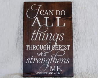 I can do all things through Christ who strengthens me Scripture Wood Sign - Philippians 4:13 - 11x17