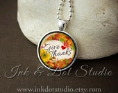 Give Thanks Thanksgiving Necklace, Thanksgiving Pendant, Fall Jewelry, Autumn Jewelry, Give Thanks Necklace