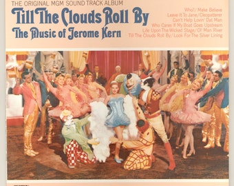 Till the Clouds Roll By, Music of Jerome Kern Movie Soundtrack, Judy Garland, Lena Horne, Caleb Peterson, Vintage Vinyl Record MGM LP MS 578