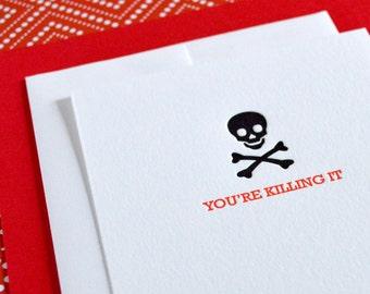 You're Killing It  :  Letterpress Notecard