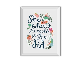 She Believed She Could, So She Did - Inspirational Print, Nursery Print & Children's Wall Art. Vintage Flowers, Modern, Inspirational Quote
