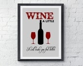 wine print, wine lover gift, Wine alittle, it will make you feel better, funny wine sign, wine quote, instant download, printable art,