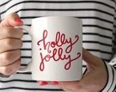 Holly Jolly Hand-Lettered Christmas Mug