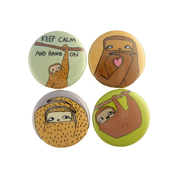 Keep Calm and Hang On - Set of 4 Sloth Pinback Buttons - Sloth Pins - Three-toed Sloth - Two-toed Sloth