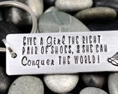 Personalized Keychain - Give A Girl The Right Pair of Shoes and She Can Conquer The World - Marthon Runner Gift - Mud Runner Gift - 26.2