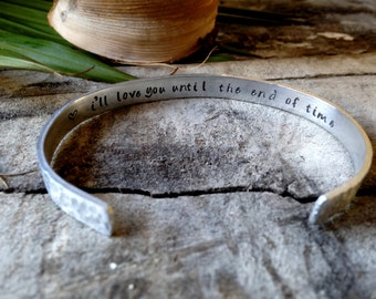 I'll Love You Until The End of Time. Petite Hidden Message Textured Cuff Bracelet. Love Bracelet. Personalized Cuff Bracelet. Hammered Metal