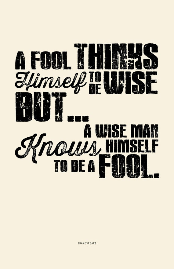 the wise fools of shakespeare Wise fool, or the wisdom of the fool is a theme in literature that plays on the oxymoron in which a fool expresses wisdom.
