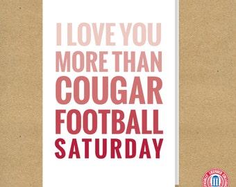 WSU COUGARS - I love you more than Cougar Football Saturday