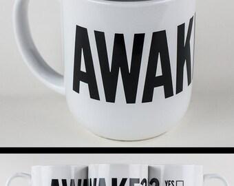 Ceramic Mug - Awake?