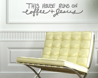 This House Runs On Coffee and Jesus. Custom Viny Wall Decal.