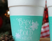 Baby It's Cold Outside Hot Chocolate or Coffee Cup Sleeves - Christmas Holiday - TURQUOISE PRINTED & CUT
