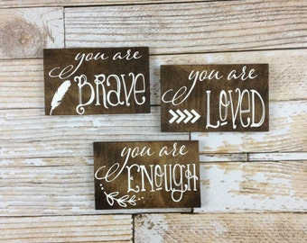 You Are Brave, You Are Loved, You Are Enough - Wood Sign Set, Home Decor, Inspirational Signs