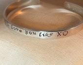 I love you like XO - Custom metal stamp aluminum bracelet (JUl,PU-Sc)