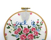 Suck It Hand-Stitched Embroidery Hoop Art - Embroidered Vintage Handkerchief Hipster Home Decor