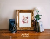 Printable Wisdom Quote Art Printable wall art Print decor poster typography watercolor glitter calligraphy, hand lettered print You got this