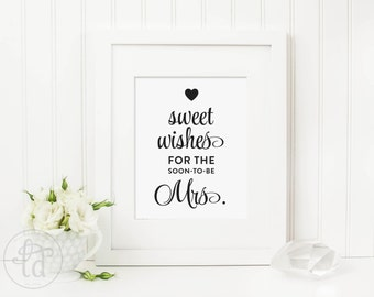 Sweet Wishes for the Soon to Be Mrs Bridal Shower Sign - Digital File - Print at Home - INSTANT DOWNLOAD