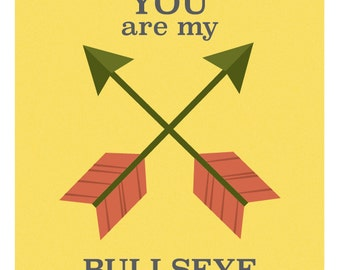 You Are My Bullseye Love Print