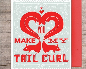 You Make My Tail Curl Greeting Card