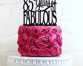 85 Years of Fabulous 85th Birthday Cake Topper or Sign