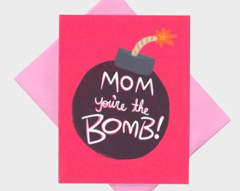 Funny Birthday Card - Mom You're The Bomb - Card For Mom - Funny Mom Card - Cool Mom Card - Mom Bday Card - Mom Card