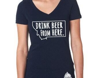 Women's Drink Beer From Here- Montana- MT Craft Beer Shirt