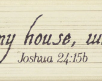 """Hand made antiqued Bible verse sign """"But as for me and my house, we will serve the LORD."""" Joshua 24:15b"""