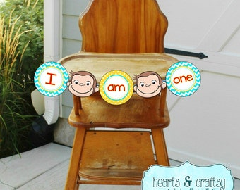 "Curious George Birthday ""I Am One"" Banner / Curious George Birthday Party Highchair Banner- Instant Download FILE to PRINT DIY"
