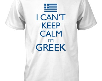 I Can't Keep Calm I'm Greek Funny T-Shirt for Men