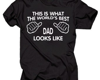 Gift For Father World's Best Dad Looks Like Father's Day Gift Tee Shirt