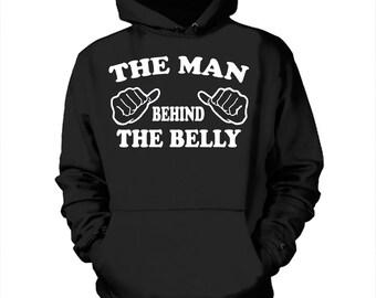 Dad Maternity Sweatshirt The Man Behind The Belly Hooded Sweatshirt