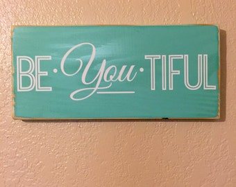 Be-You-tiful - Robins egg blue with white lettering