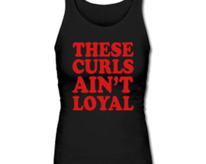 These Curls Ain't Loyal Women's Premium Tank Top - Black