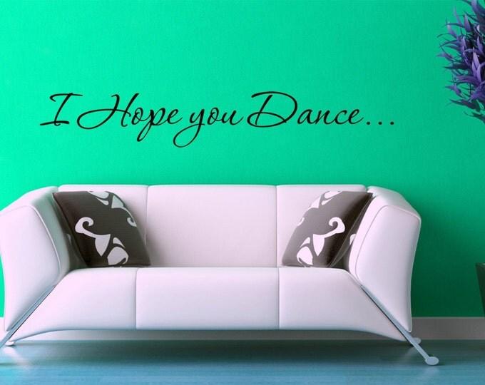 I Hope you Dance Wall art DECAL / Quotes and Phrase Vinyl sticker home decor dancer salsa meringue tango romantic social dance  lettering