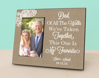 Father of the Bride Gift - Dad, Of All The Walks We've Taken - Personalized Wedding Picture Frame - Photo Frame - Shabby Chic Burlap -PF1028