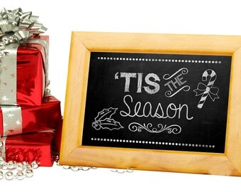 Christmas Chalkboard Sign - DIY - PRINTABLE - Tis The Season! - Instant Download, Print, Party - Paper Props Chalk Board signs - Xmas