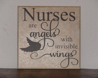 Nurses are angels with invisible wings, Decorative Tile, Plaque, sign, saying