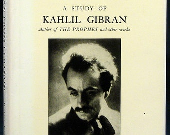 Kahlil Gibran Biography This Man From Lebanon by Barbara Young 1967 Poet Philosopher Artist Continuity Of Life The Prophet